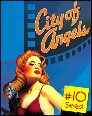 #10 seed - City of Angels