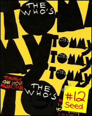 #12 seed - The Who's Tommy