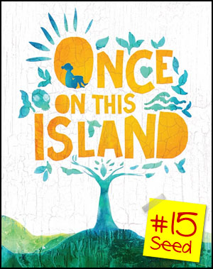 #15 seed - Once On This Island