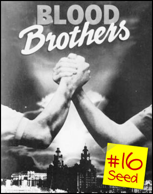 #16 seed - Blood Brothers