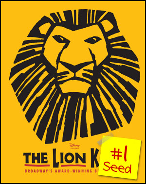 #1 seed - The Lion King