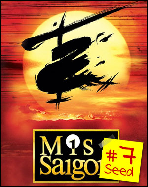 #7 seed - Miss Saigon