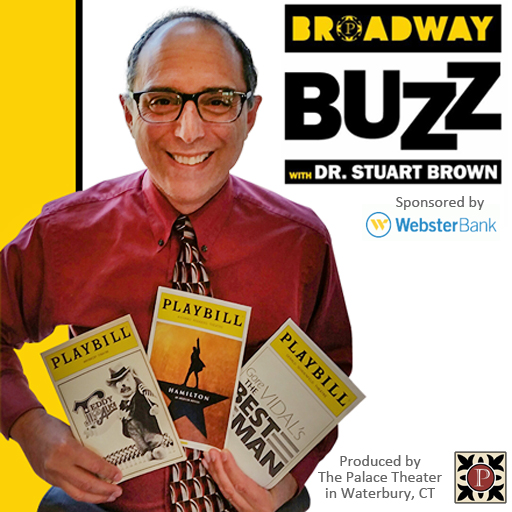 Broadway Buzz with Dr. Stuart Brown