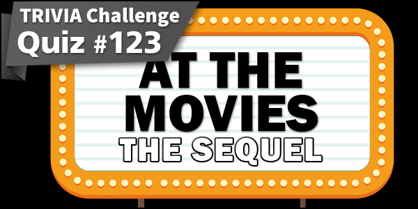 Trivia 123. At The Movies – The Sequel