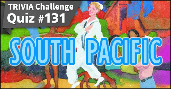 Quiz #131. South Pacific