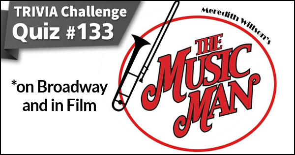 Quiz #133. The Music Man