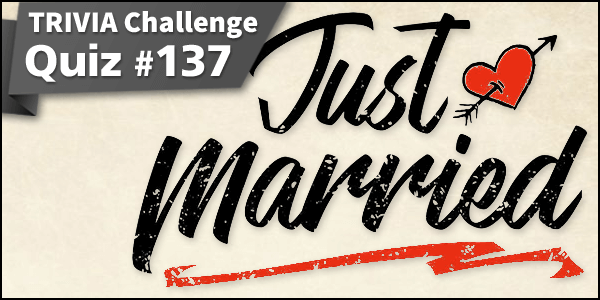 Quiz #137. Just Married