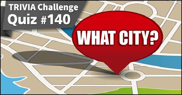 Quiz #140. What City?