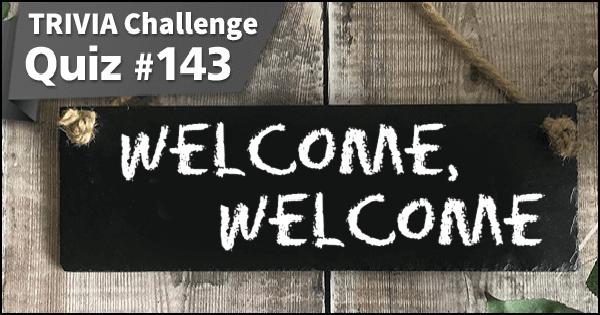 Quiz #143. Welcome Sign