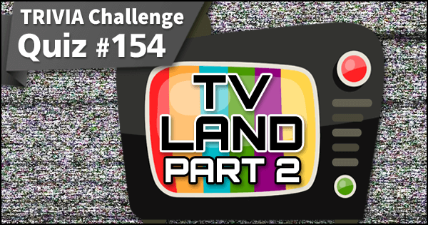 Quiz #154. TV LAND Part 2
